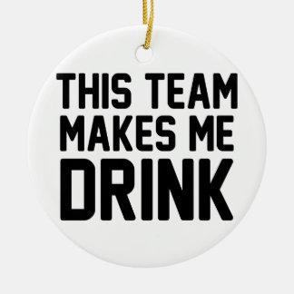 Dieses Team lässt mich trinken Rundes Keramik Ornament