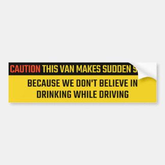 Dieses Van Makes Sudden Halt zum nicht zu trinken Autoaufkleber