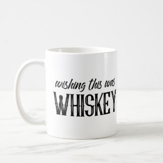 Dieses zu wünschen war Whisky-Tasse Kaffeetasse