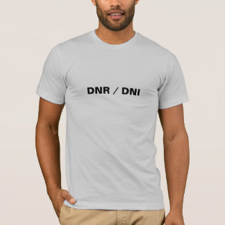 DNR/DNI T-Shirt