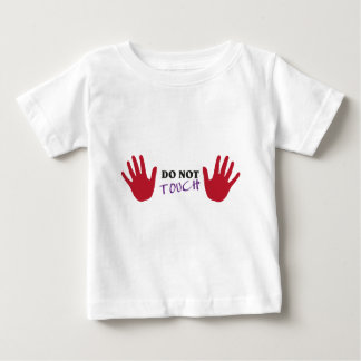 do not touch baby t-shirt