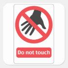 Do not touch Schild Quadratischer Aufkleber