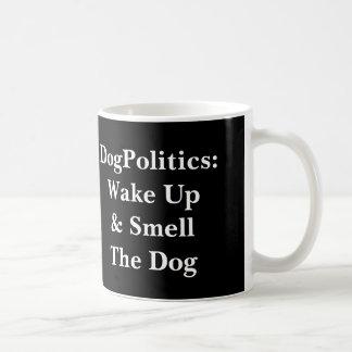 DogPolitics: Wachen Sie auf u. riechen Sie den Kaffeetasse
