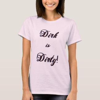 Dolch ist schmutzig (für Frauen) T-Shirt