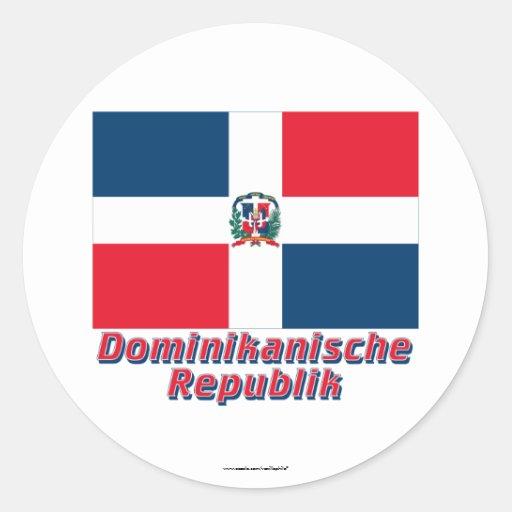 Dominikanische Republik Flagge MIT Namen Runder Aufkleber