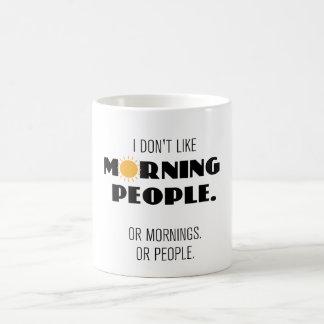 Don I mögen Morgenleute - oder Morgen oder Leute Kaffeetasse