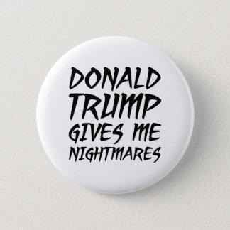 Donald Trump gibt mir Albträume Runder Button 5,7 Cm