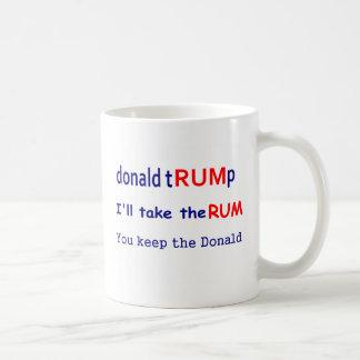 Donald Trump, nehme ich den Rum, Sie behalte den Kaffeetasse