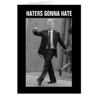 Donald- TrumpHasser, die gehen zu hassen Grußkarte