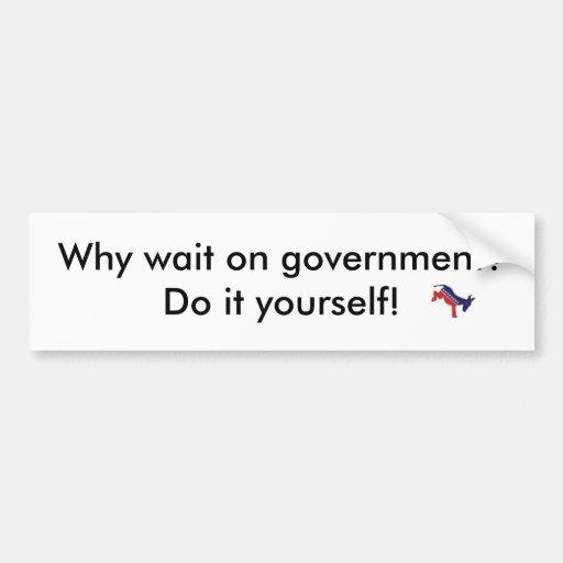 donkey2, warum warten auf Regierung? Tun Sie ihn s Autoaufkleber