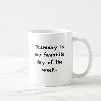Donnerstag ist mein Lieblingstag. am Montag Morgen Kaffeetasse