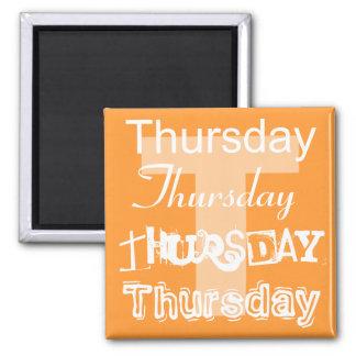 Donnerstags-Werktag des Wochen-Magneten Quadratischer Magnet