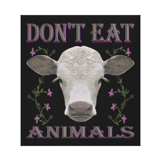 DON'T EAT ANIMALS - BL01 LEINWAND DRUCK