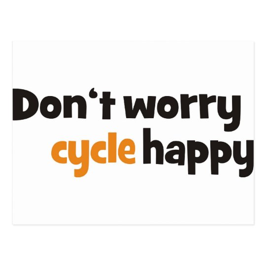 Don't worry cycle happy postkarte