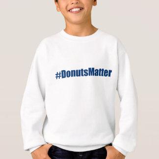 DonutsMatter Sweatshirt