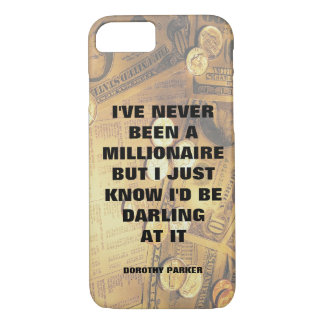 Dorothy Parker-Millionärszitat-Geldhintergrund iPhone 8/7 Hülle
