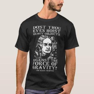 Dost Tausend-sogar Hebemaschine? - Sir Isaac T-Shirt