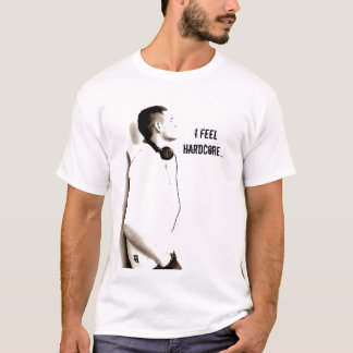 Dpz feel Hardcore... T-Shirt