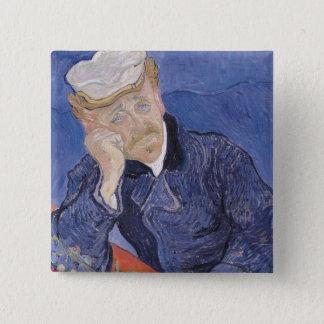 Dr. Paul Gachet, 1890 Vincent van Gogh-| Quadratischer Button 5,1 Cm