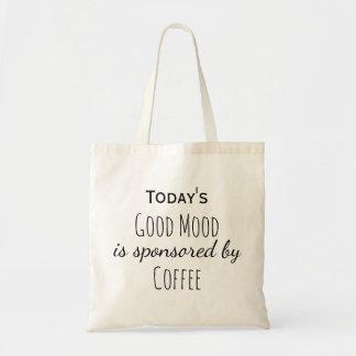 Draagtas Schoudertas vandaag goede humeur koffie Tragetasche