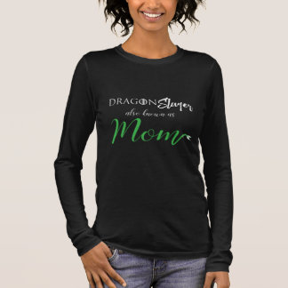 DRACHE Slayer-alias Mamma-Shirt Langarm T-Shirt