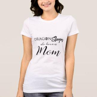 DRACHE Slayer-Mamma-Shirt T-Shirt