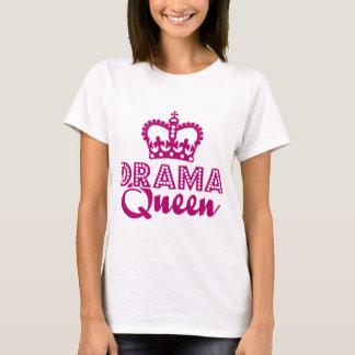 Drama-Königin T-Shirt