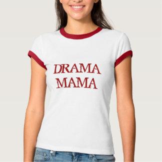 DRAMA-MUTTER T-Shirt