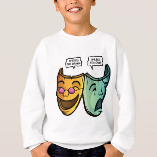 Drama Sweatshirt