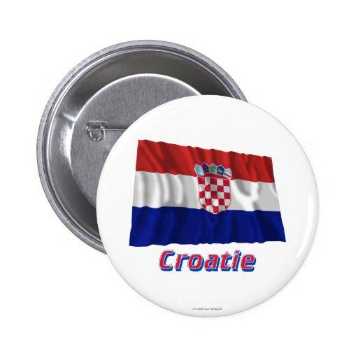 Drapeau Croatie Avec le Nom en français Button