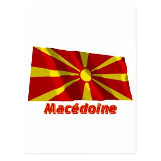 Drapeau Macédoine Avec le Nom en français Postkarte