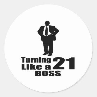 Drehen 21 wie ein Chef Runder Aufkleber
