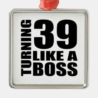Drehen 39 wie ein Chef-Geburtstags-Entwürfe Quadratisches Silberfarbenes Ornament