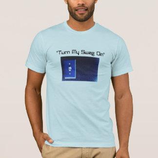 """""""Drehen Sie meinen Swag auf """" T-Shirt"""