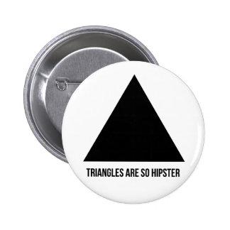 Dreiecke sind so Hipster Anstecknadelbutton
