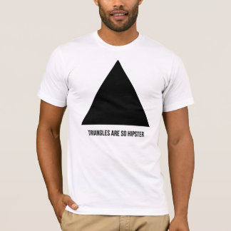 Dreiecke sind so Hipster T-Shirt