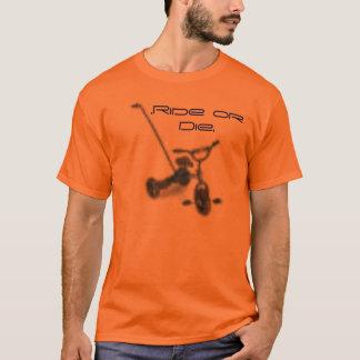 Dreirad. Reiten Sie oder sterben Sie T-Shirt