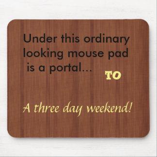 dreitägiger Wochenenden-Spaß Mousepad
