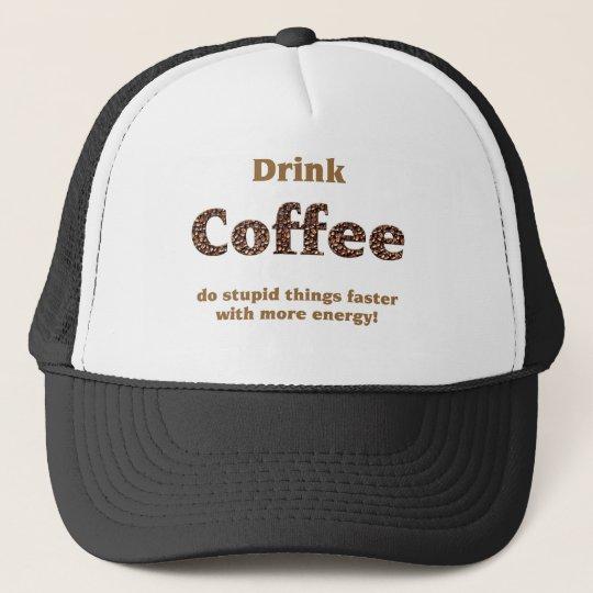 Drink coffee truckerkappe