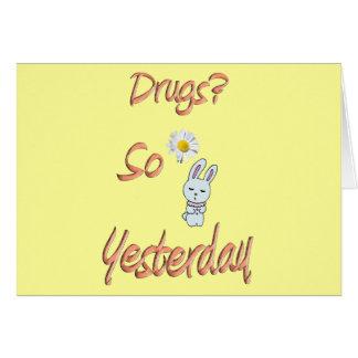 Drogen? So gestern Karte