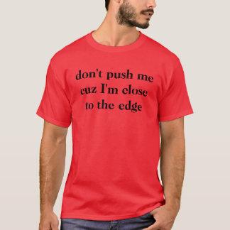 drücken Sie mich nicht cuz, das ich nah an dem T-Shirt