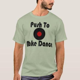 Drücken Sie, um Tanz zu machen T-Shirt