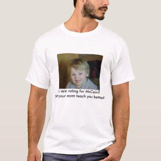DSC04277, wählen Sie für McCain? Tat nicht Ihr… T-Shirt