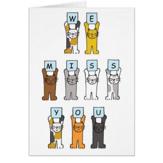 Du fehlst uns Katzen, die Buchstaben halten Grußkarte