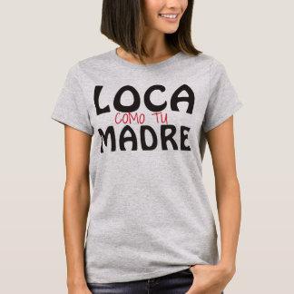 DU lokalisierst WIE MUTTER T-Shirt