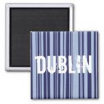 Dublin stripes Magneten Magnets
