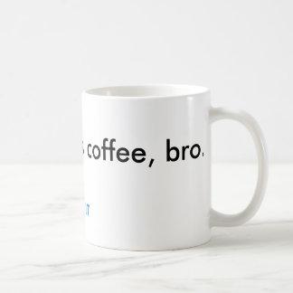 Dubstep dieser Kaffee, Bro Kaffeetasse