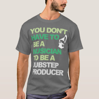 Dubstep Produzent-T - Shirt