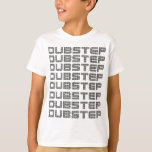 Dubstep Text T-Shirt