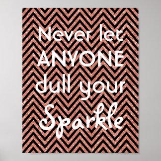 Dull nie Ihre Rosen-Goldsparren des Schein-Zitat-| Poster